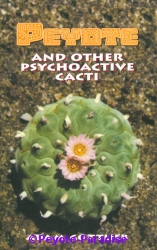 Gottlieb: Peyote and other psychoactive Cacti (voorkant).